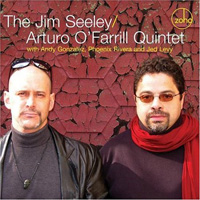 The Jim Seeley Arturo OFarrill Quintet